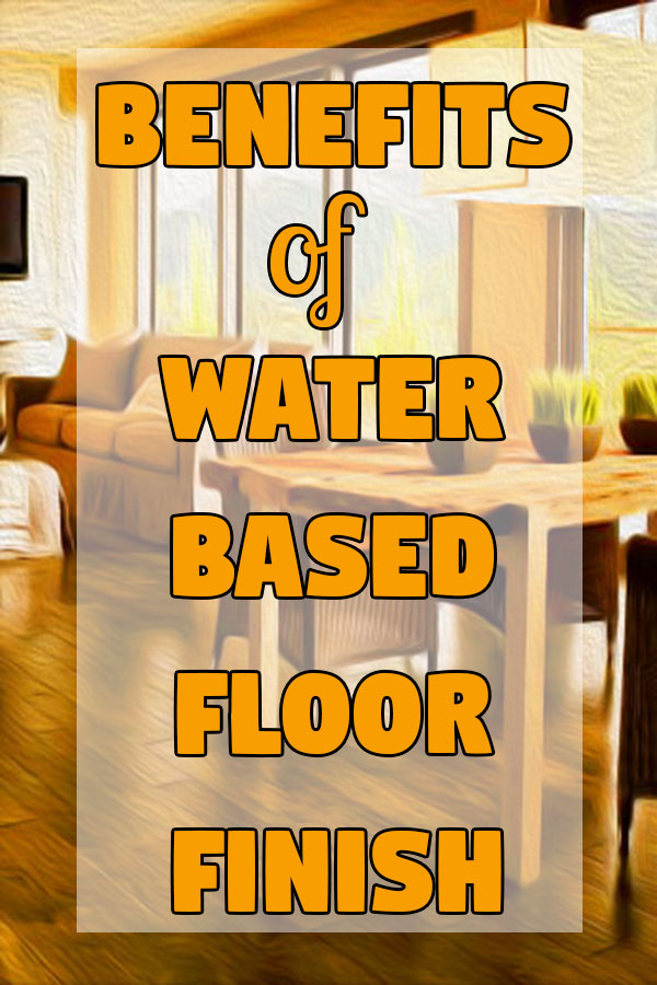 benefits-water-based-floor-finish