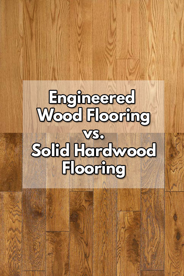 Engineered Wood Flooring Vs Solid Hardwood Flooring